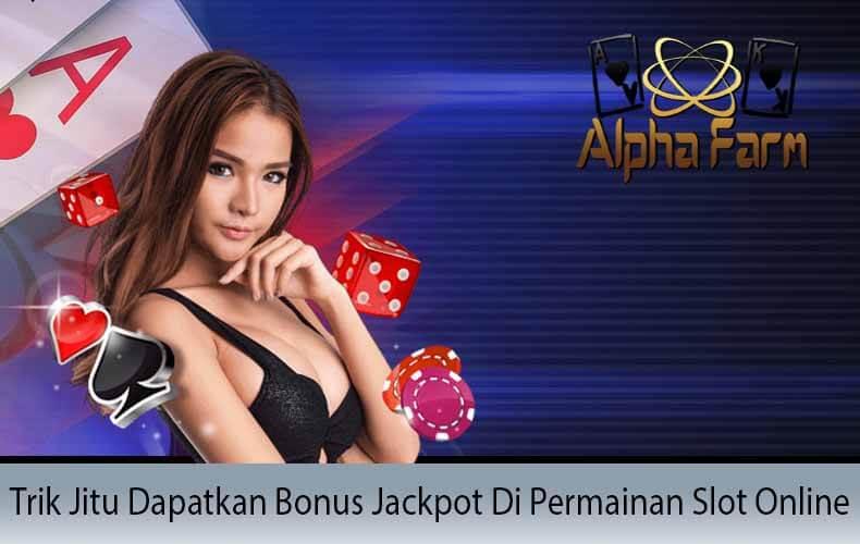 Trik-Jitu-Dapatkan-Bonus-Jackpot-Di-Permainan-Slot-Online.
